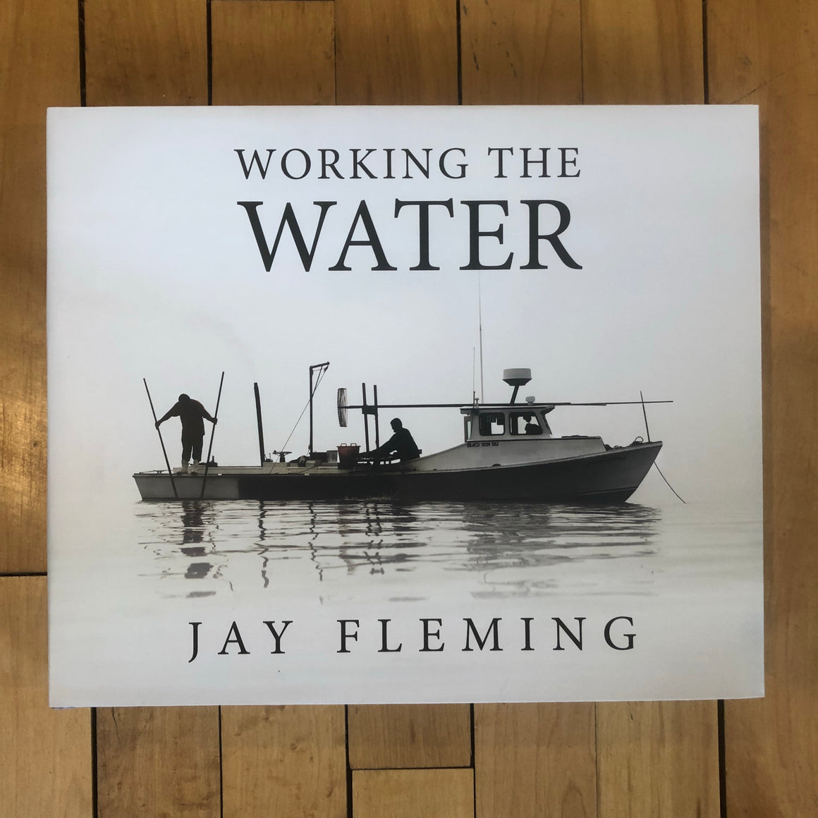 Book - Working the Water - Jay Fleming