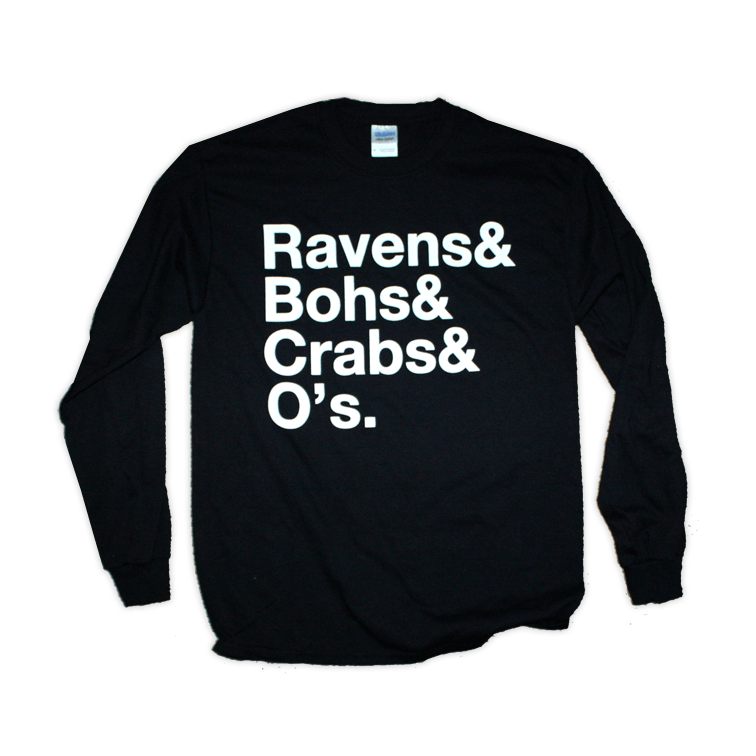 Ravens & Bohs & Crabs & O's Helvetica Long Sleeve Shirt