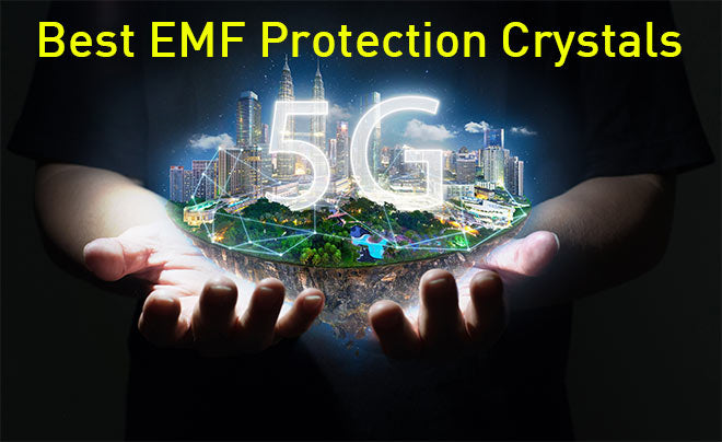 best emf protection crystals to help you