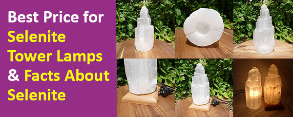 Selenite Tower Lamps Facts Benefits Uses Selenite Australia Earth Inspired Gifts