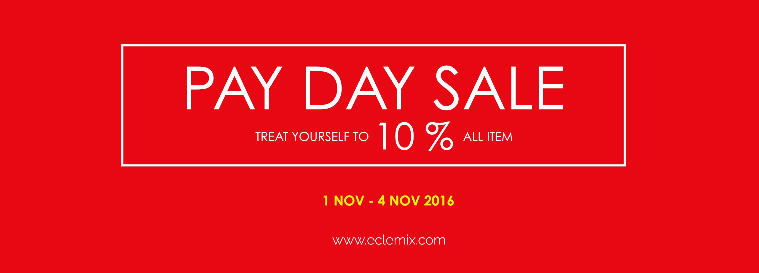 Eclemix Pay Day Sale 10% OFF All Item 1 Nov - 4 Nov 2016