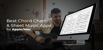 The Best Chord Chart And Sheet Music Apps for Apple Mac OS