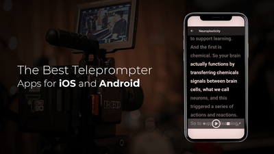The Best Teleprompter Apps for iOS and Android