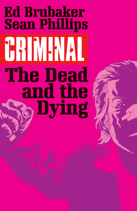 Criminal TP Vol 03 The Dead And The Dying (Mr)
