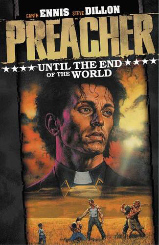 Preacher TP Vol 02 Until The End Of The World
