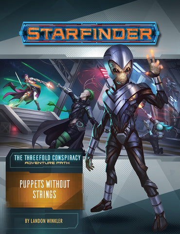 Starfinder RPG: Adventure Path- #30 Puppets without Strings (The Threefold Conspiracy 6 of 6)