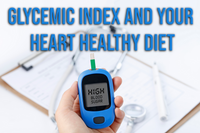 Glycemic Index and Your Heart Healthy Diet