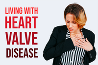 Living with Heart Valve Disease