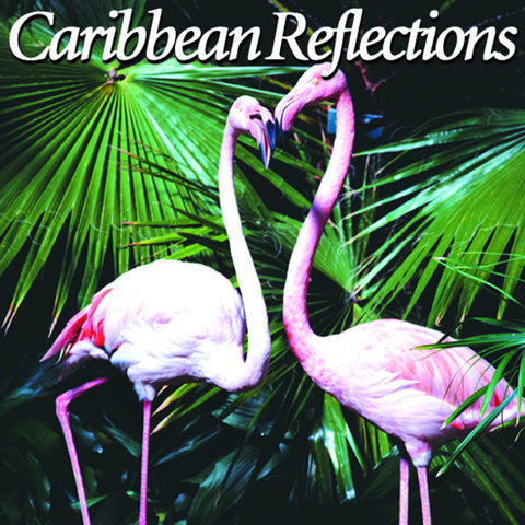 Caribbean Reflections - Naturescapes Music