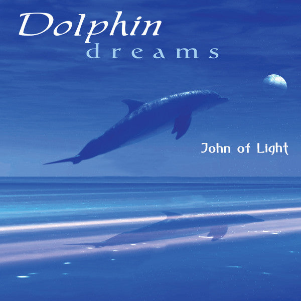 Dolphin Dreams - John of Light