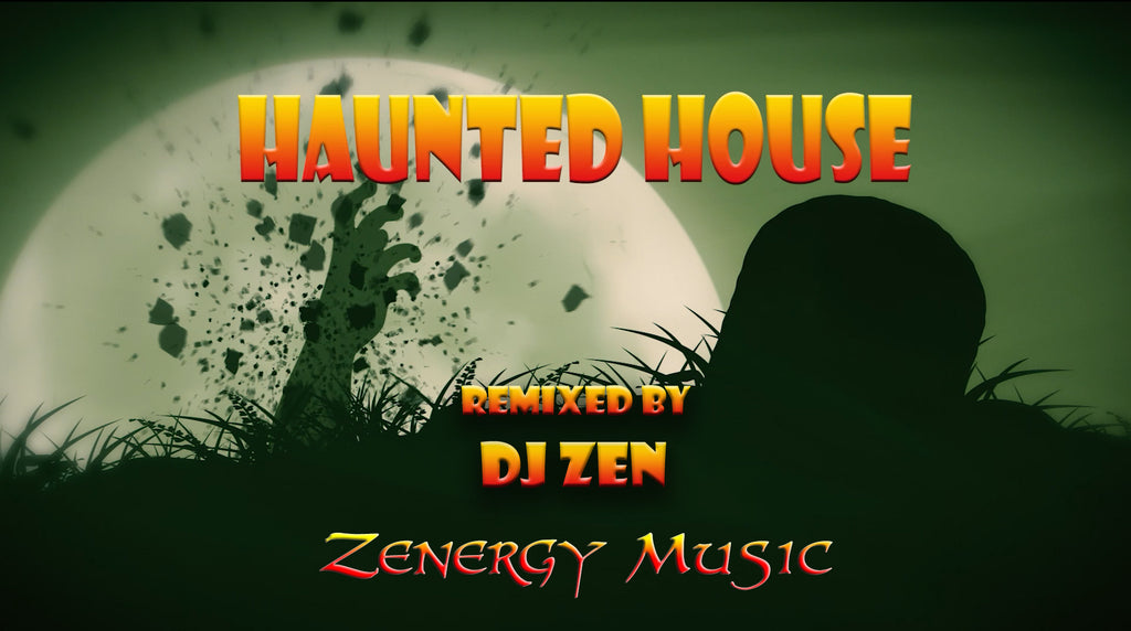 HAUNTED HOUSE - REMIXES by DJ Zen