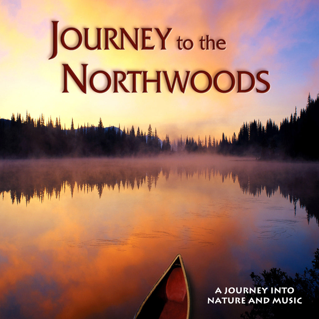 Journey to the Northwoods - Naturescapes Music