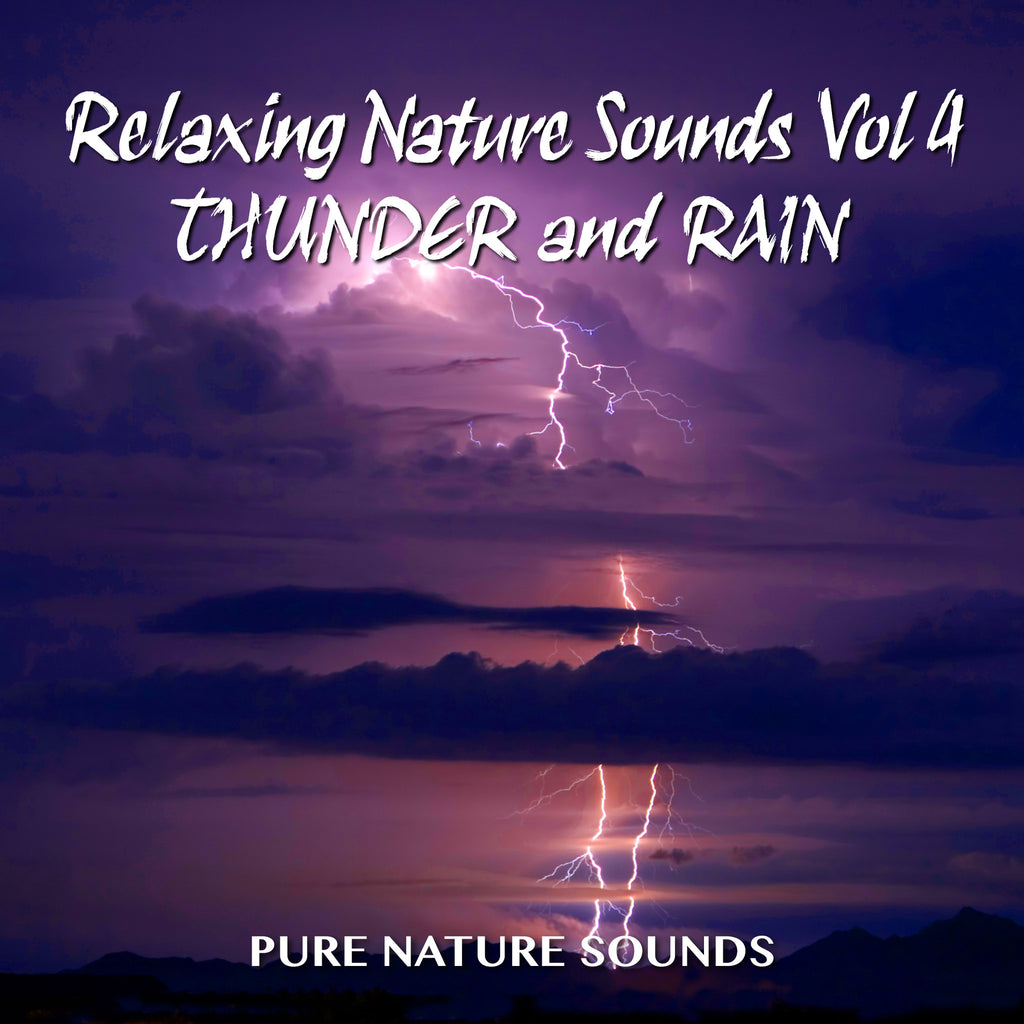 Relaxing Sounds of Nature IV - THUNDER & RAIN
