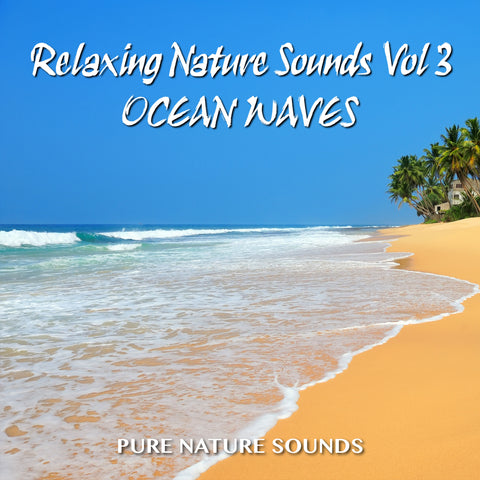 Relaxing Sounds of Nature III - OCEAN WAVES