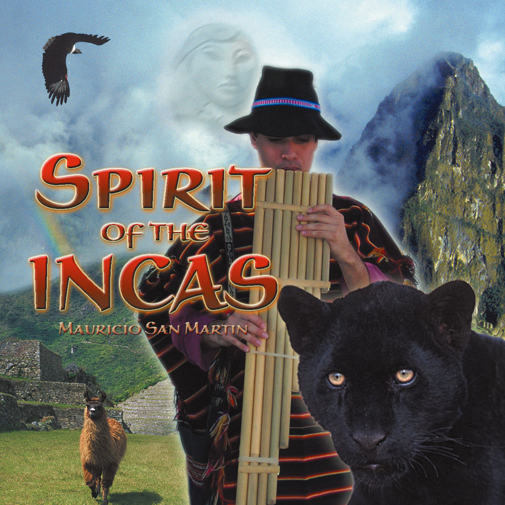Spirit of the Incas - Maricio San Martin