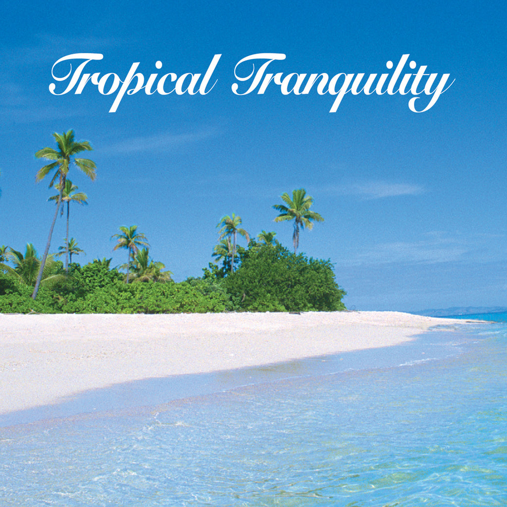 Tropical Tranquility - Naturescapes Music