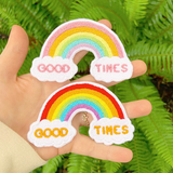 Good Times Rainbow Embroidered Patch!