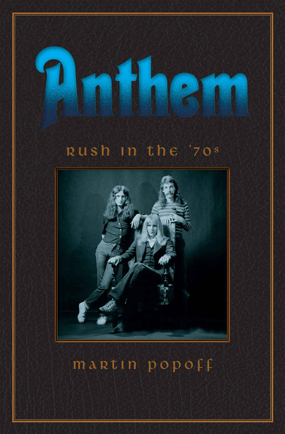 Martin Popoff - Anthem: Rush In The 70's - Book