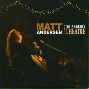 Matt Andersen - Live From The Phoenix Theatre