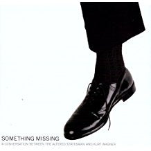 Kurt Wagner - Something Missing: A Conversation Between the Altered Statesman and Kurt Wagner - LP
