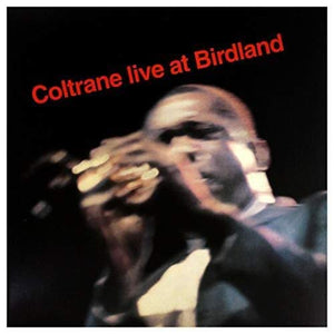 John Coltrane - Live At Birdland - LP
