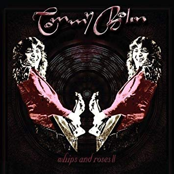 Tommy Bolin - Whips and Roses II - CD