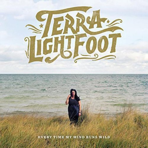 Terra Lightfoot - Every Time My Mind Runs Wild - LP
