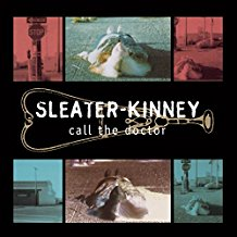 Sleater-Kinney - Call the Doctor - CD