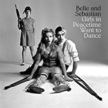 Belle And Sebastian - Girls in Peacetime Want to Dance - 2 LP