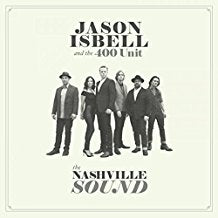Jason Isbell and the 400 Unit - The Nashville Sound - LP
