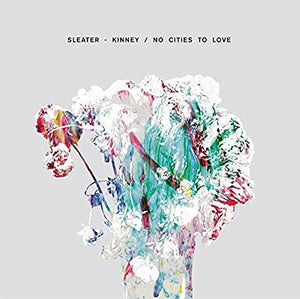 Sleater-Kinney - No Cities To Love - Deluxe Vinyl Edition - LP