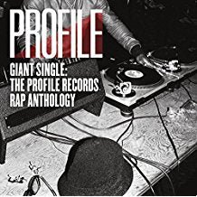 Giant Single: The Profile Records Rap Anthology Vol. 1