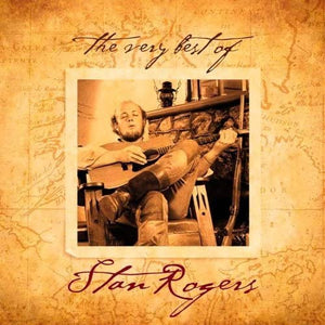 Stan Rogers - Very Best Of - CD