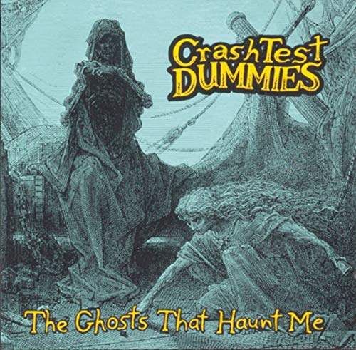 Crash Test Dummies - The Ghosts That Haunt Me - LP