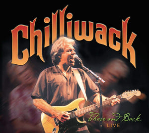 Chilliwack - There And Back Live - CD