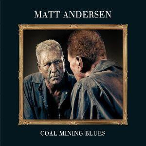 Matt Andersen - Coal Mining Blues LP