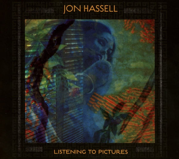 Jon Hassell - Listening To Pictures - CD
