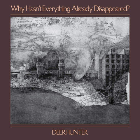 Deerhunter - Why Hasn't Everything Disappeared - LP (Pre-Order)