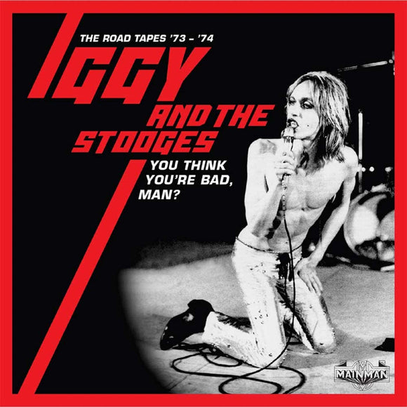 Iggy & The Stooges - You Think You're Bad, Man?: The Road Tapes 73-74 - 5CD
