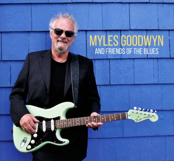 Myles Goodwyn - And Friends Of The Blues CD