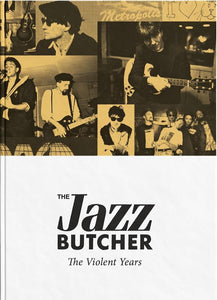 The Jazz Butcher - The Violent Years CD Box Set