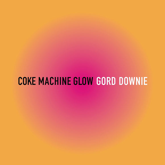 Gord Downie - Coke Machine Glow LP