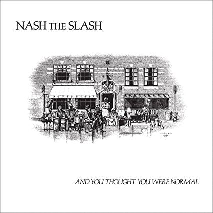 Nash the Slash - And You Thought You Were Normal - 2LP