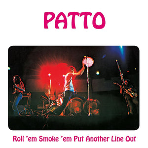 Patto - Roll Em Smoke Em Put Another Line Out - CD