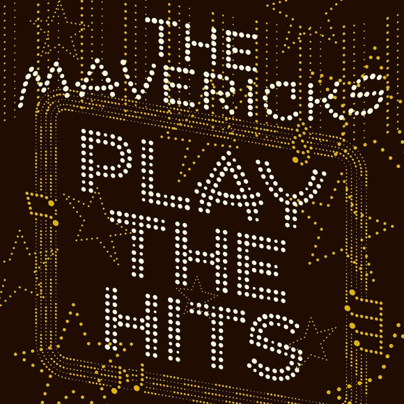 The Mavericks - Play The Hits - CD