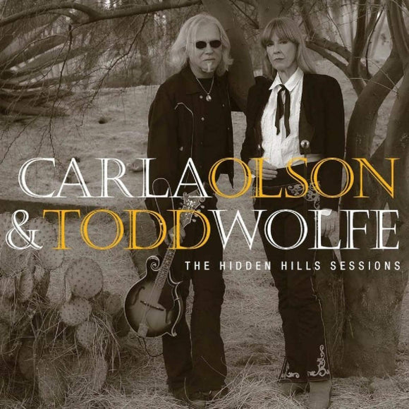 Carla Olson & Todd Wolfe - The Hidden Hills Sessions - CD