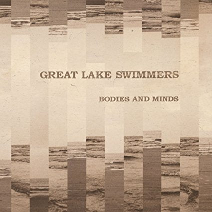 Great Lake Swimmers - Bodies And Minds LP