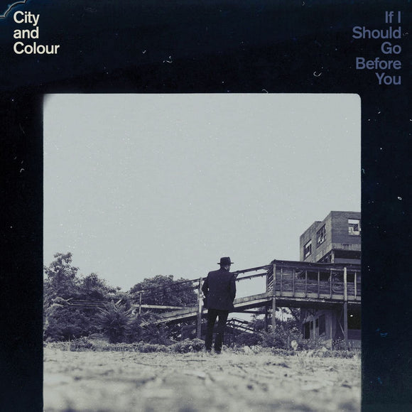 City And Colour - If I Should Go Before You - 2LP
