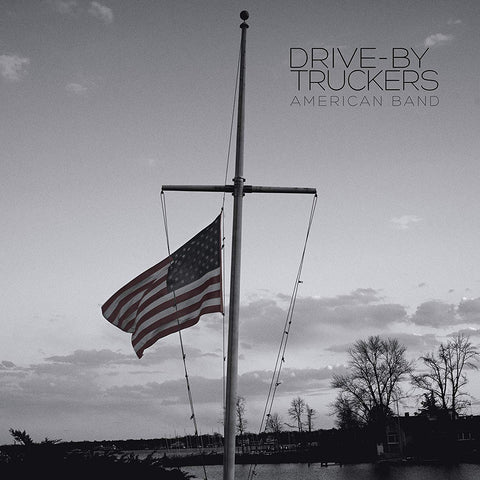 Drive By Truckers - American Band - LP and 7""