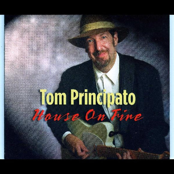 Tom Principato - House On Fire - CD